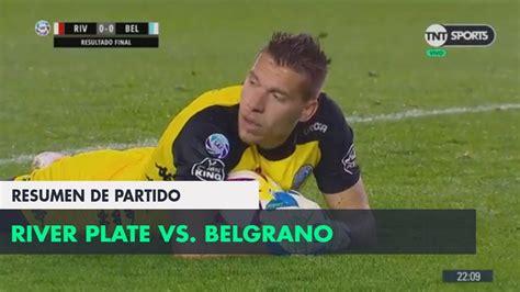 Resumen de River Plate vs Belgrano  0 0    Fecha 2 ...