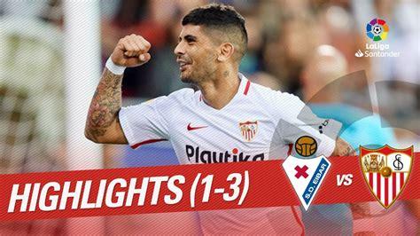 Resumen de SD Eibar vs Sevilla FC  1 3    YouTube