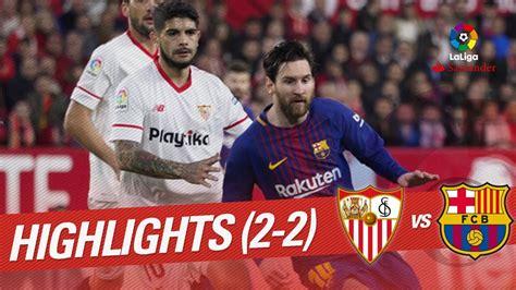 Resumen de Sevilla FC vs FC Barcelona  2 2    YouTube