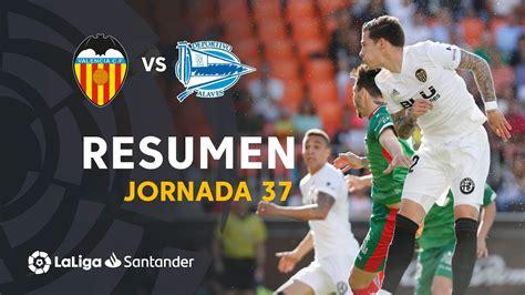 Resumen de Valencia CF vs Deportivo Alavés  3 1    YouTube