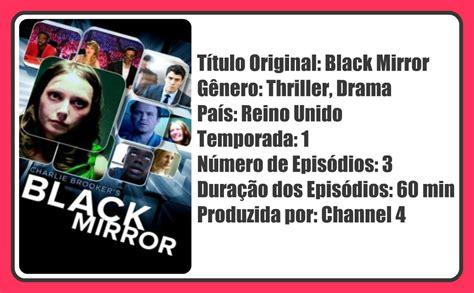 Resumo da Ópera: Série: Black Mirror   Temporada 1