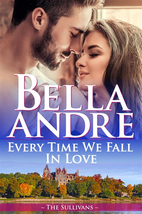 Review: Every Time We Fall In Love, Bella Andre   NY ...