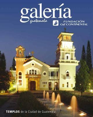 Revista Galería No. 47 Templos de la Ciudad de Guatemala ...