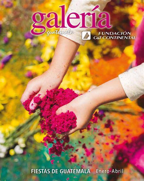 Revista Galería No. 52 Fiestas de Guatemala de enero a ...