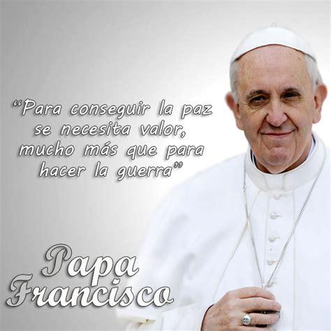 RINCÓN DE RELIGIÓN: MENSAJES DE PAZ: PAPA FRANCISCO