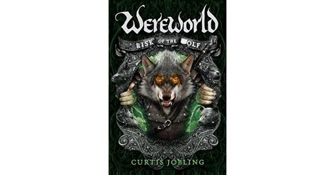 Rise of the Wolf  Wereworld #1  by Curtis Jobling