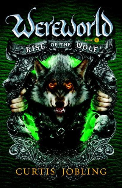 Rise of the Wolf  Wereworld Series #1  by Curtis Jobling ...