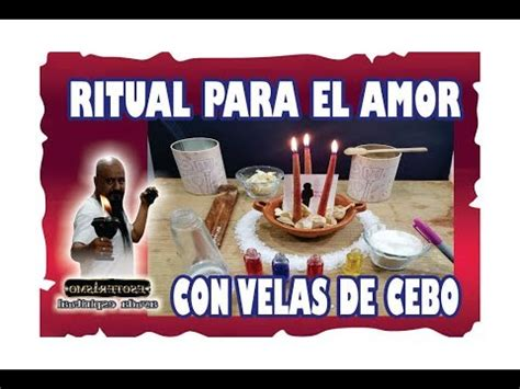 RITUAL PARA EL AMOR CON VELAS DE CEBO   PODEROSO ...