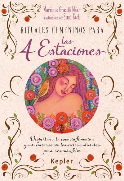 Rituales femeninos para las cuatro estaciones // Marianne ...