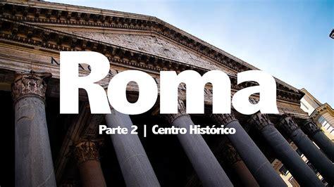 ROMA Capítulo 2 | Centro Histórico | ROMA#2 | ITALIA#2 ...