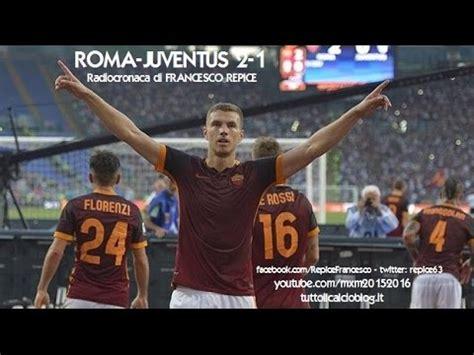 ROMA JUVENTUS 2 1   Radiocronaca di Francesco Repice  30/8 ...