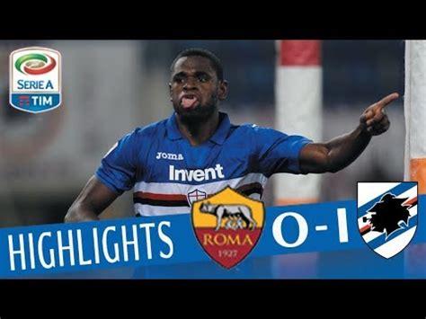 Roma   Sampdoria 0 1  Highlights   Giornata 22   Serie A ...