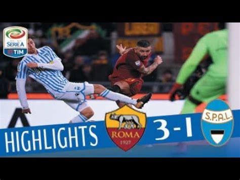 Roma   SPAL 3 1   Highlights   Giornata 15   Serie A TIM ...