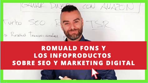 ROMUALD FONS y los INFOPRODUCTOS sobre SEO y MARKETING ...