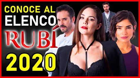 Rubí 2020: elenco y nuevos personajes de la novela de ...