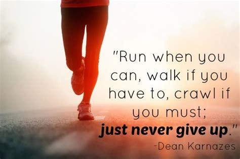 Run when you can, walk if you have to, c   Dean Karnazes ...