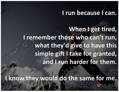 Runner Things #2755: I run because I can. When I get tired ...