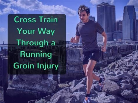 Runners: Cross Train Your Way Through A Groin Injury ...