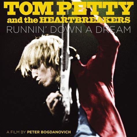 RUNNIN  DOWN A DREAM: A TOM PETTY & THE HEARTBREAKERS ...