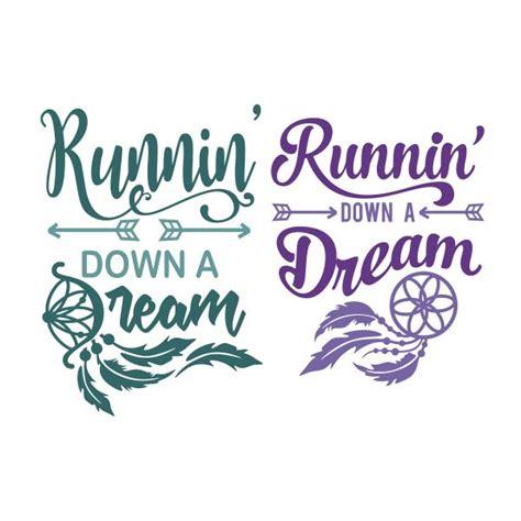 Runnin  Down a Dream Cuttable Design