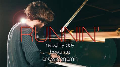 Runnin   Lose It All     Naughty Boy ft.Beyoncé, Arrow ...