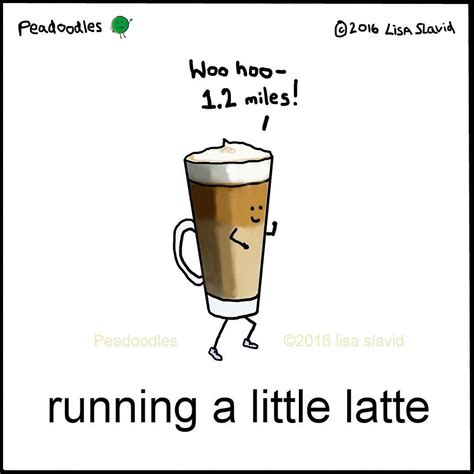 Running a little latte–every little bit counts! | Puns ...
