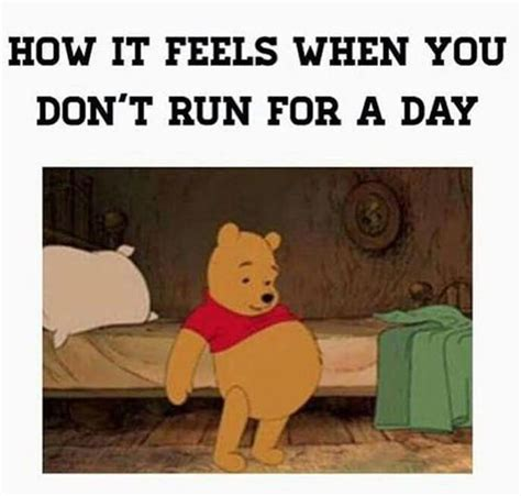 Running Humor #211: How it feels when you don t run for a day.