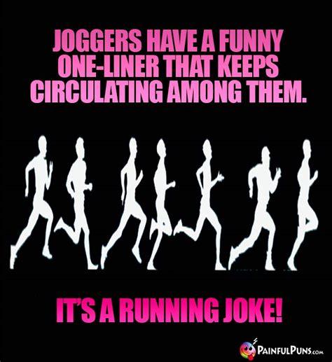 Running Jokes, Jogging Humor, Marathon Puns   PainfulPuns.com