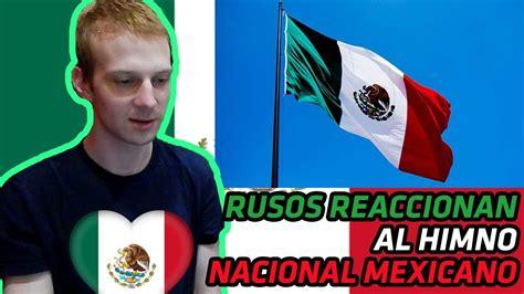 RUSOS REACCIONAN AL HIMNO NACIONAL MEXICANO | REACCIÓN ...