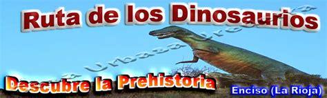 Ruta de los Dinosaurios Enciso   Arnedilo Rioja