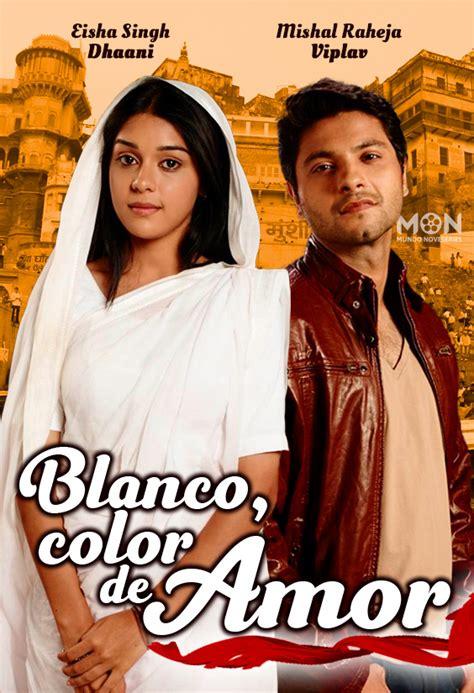 ? Blanco Color De Amor Novela India en Español CAPITULOS ...