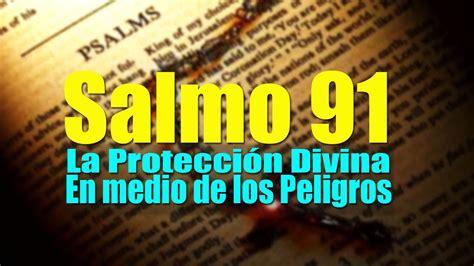 SALMO 91 EL SALMO MAS PODEROSO PARA PROTECCIÓN DE ENEMIGOS ...