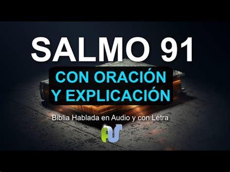 SALMO 91 ORACIÓN PODEROSA Biblia Hablada en Audio Oracion ...