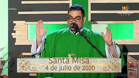 SANTA MISA 4 de julio de 2020 [Santa misa] Telemedellín ...