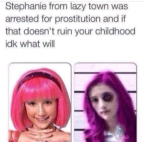 Saw this on Facebook. Lazy town girl is now a prostitute ...