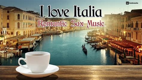 Saxofon  I Love Italia  Música Instrumental Italiana ...