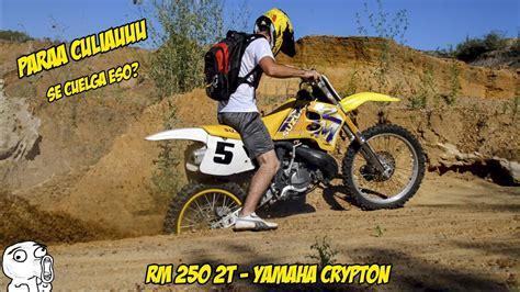 Se cuelga esoo? SUZUKI RM 250 y Yamaha Crypton en CANTERAS ...