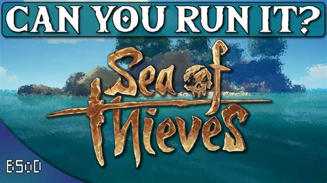Sea of Thieves | Full PC Requirements | Can Your PC Run it ...