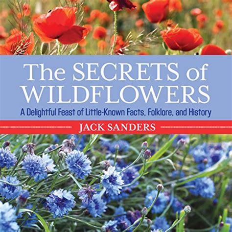 Secrets of Wildflowers: A Delightful Feast Of Little Known ...