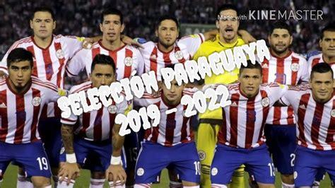 SELECCIÓN PARAGUAYA para la Copa América 2019 y el mundial ...