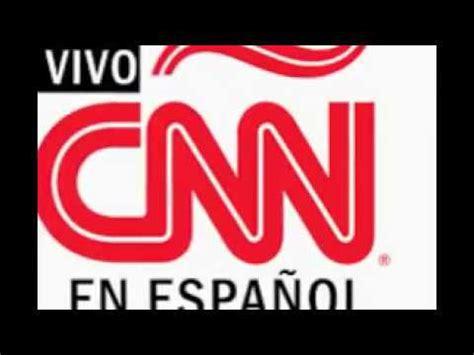 SEÑAL CNN EN ESPAÑOL EN VIVO PARA VENEZUELA LINK EXCLUSIVO ...