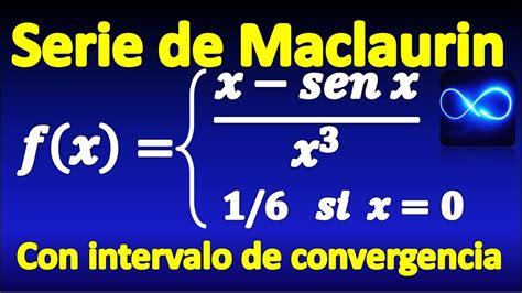 Serie de Maclaurin de función a trozos, y su intervalo de ...