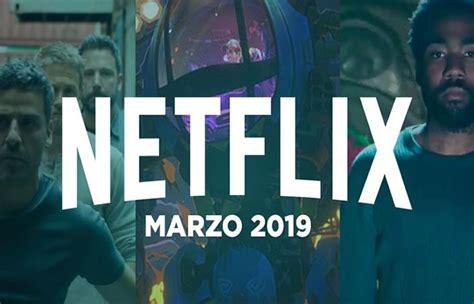 Series y películas: Netflix viene con todo en marzo 2019