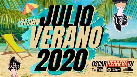 Sesion JULIO 2020  MUSICA VERANO 2020 mix  Reggaeton ...