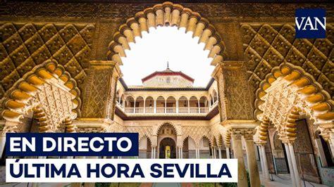 Sevilla en directo | Últimas noticias de Sevilla y Andalucía