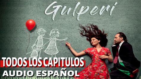 【GULPERI】 | Capitulos COMPLETOS en Español VER Online ...