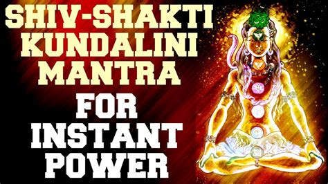 SHIV SHAKTI KUNDALINI MANTRA FOR INSTANT BOOST IN POWER ...
