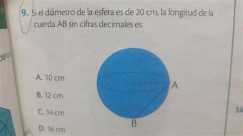 si el diámetro de la esfera es de 20 cm , la longitud de ...