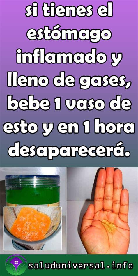 SI TIENES EL ESTÓMAGO INFLAMADO Y LLENO DE GASES, BEBE 1 ...