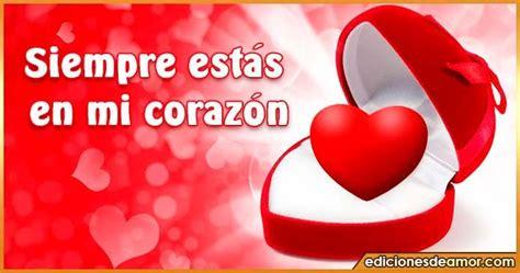 Siempre estás en mi corazón con letras | Imágenes de Amor ...